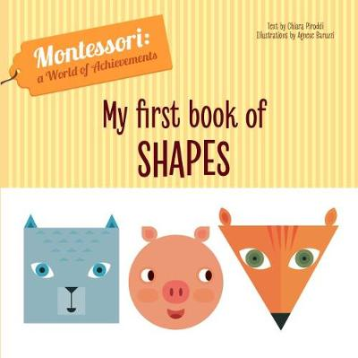 My First Book of Shapes (Montessori World of Achievements) - Chiara Piroddi