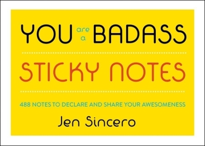You Are a Badass (R) Sticky Notes - Jen Sincero