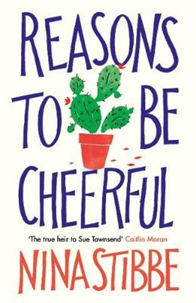 Reasons to be Cheerful - Nina Stibbe