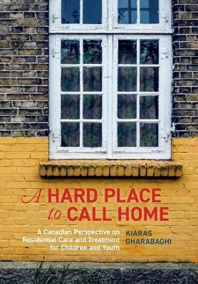 A Hard Place to Call Home - Kiaras Gharabaghi