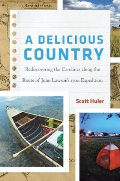 A Delicious Country - Scott Huler