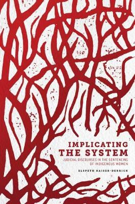 Implicating the System - Elspeth Kaiser-Derrick