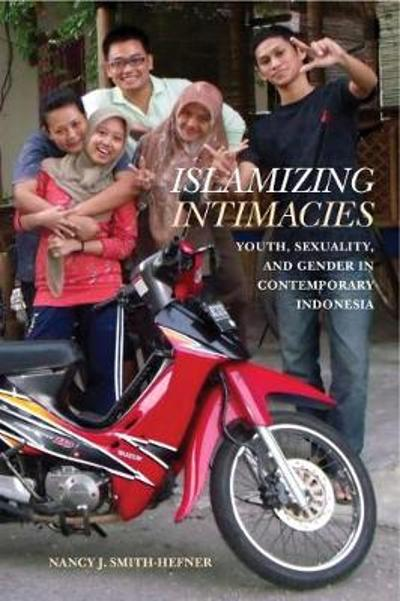 Islamizing Intimacies - Nancy J. Smith-Hefner