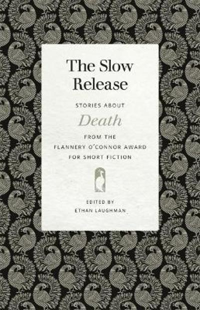 The Slow Release - Ethan Laughman
