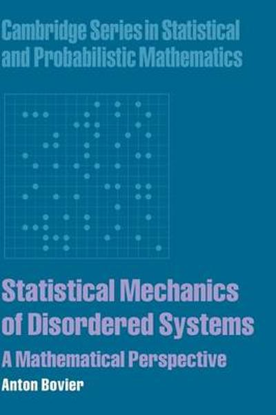 Statistical Mechanics of Disordered Systems - Anton Bovier