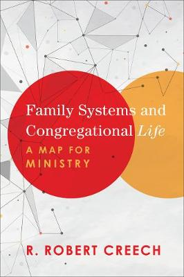 Family Systems and Congregational Life - R. Robert Creech