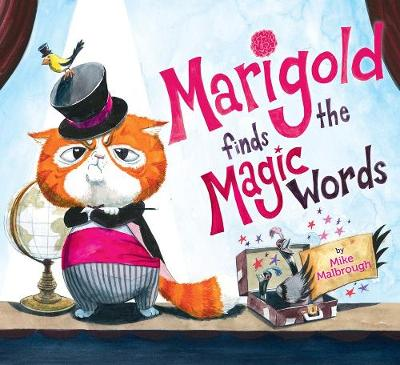 Marigold Finds the Magic Words: A Please and Thank You Story! - Mike Malbrough