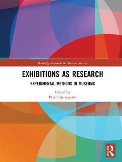 Exhibitions as Research - Peter Bjerregaard