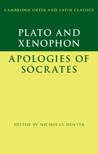 Plato: The Apology of Socrates and Xenophon: The Apology of Socrates - Plato