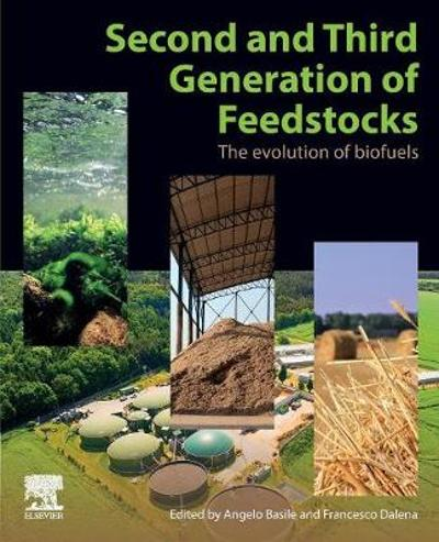 Second and Third Generation of Feedstocks - Angelo Basile