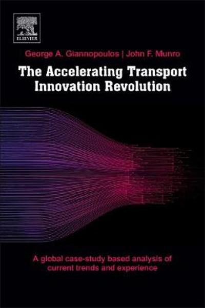 The Accelerating Transport Innovation Revolution - George Giannopoulos