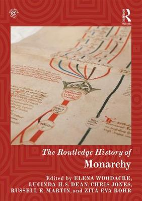 The Routledge History of Monarchy - Elena Woodacre