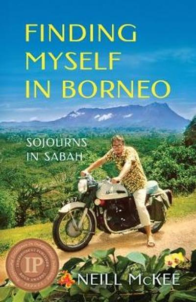 Finding Myself in Borneo - Neill McKee