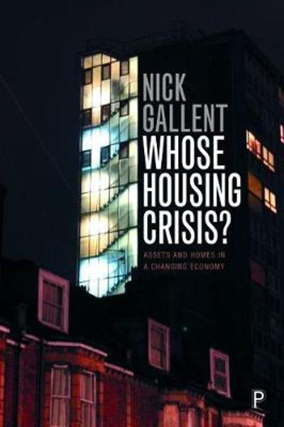 Whose Housing Crisis? - Nick Gallent