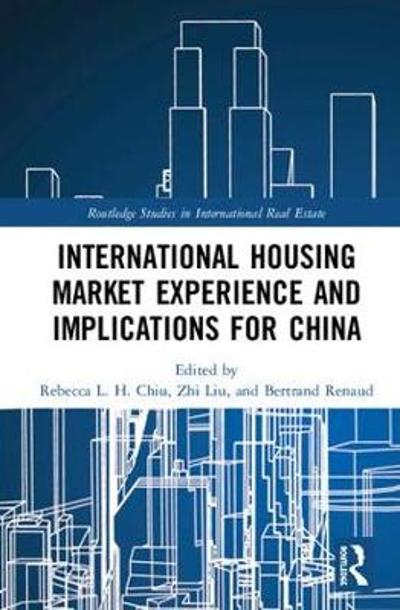 International Housing Market Experience and Implications for China - Rebecca L. H. Chiu