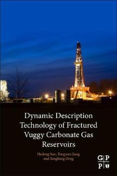 Dynamic Description Technology of Fractured Vuggy Carbonate Gas Reservoirs - Hedong Sun