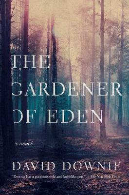 The Gardener of Eden - A Novel - David Downie