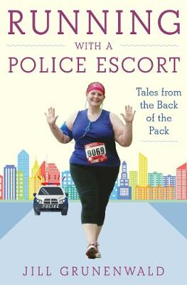 Running with a Police Escort - Jill Grunenwald