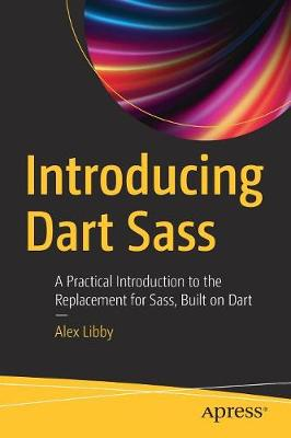 Introducing Dart Sass - Alex Libby