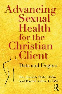 Advancing Sexual Health for the Christian Client - Beverly Dale