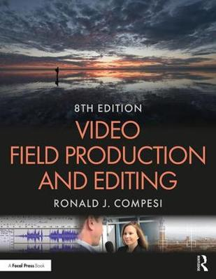 Video Field Production and Editing - Ronald J. Compesi