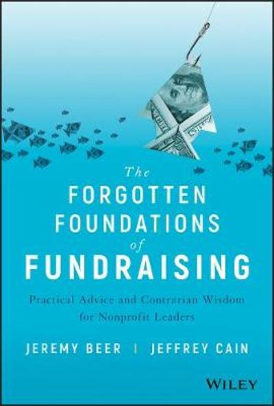 The Forgotten Foundations of Fundraising - Jeremy Beer