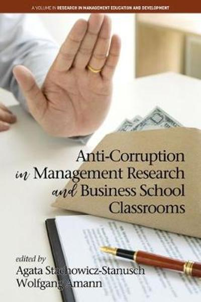 Anti-Corruption in Management Research and Business School Classrooms - Agata Stachowicz-Stanusch