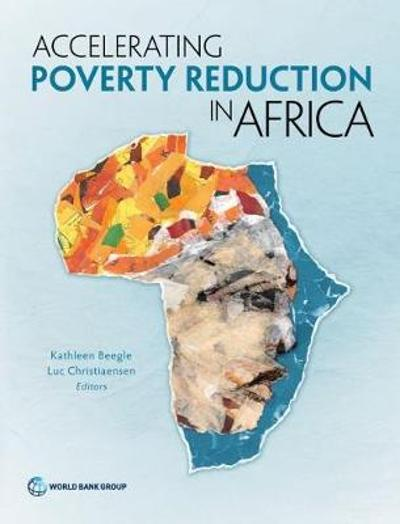 Accelerating poverty reduction in Africa - Kathleen Beegle