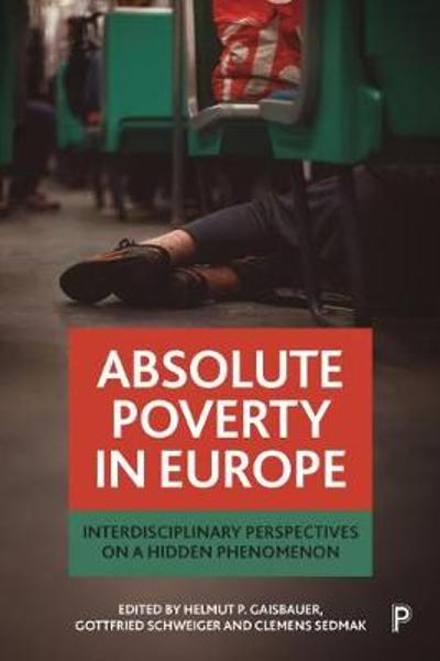 Absolute Poverty in Europe - Helmut P Gaisbauer