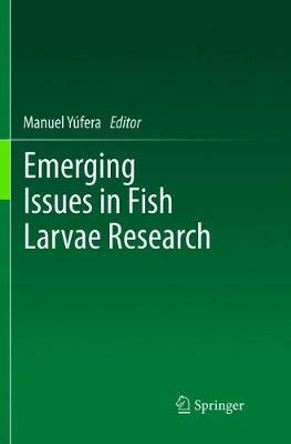Emerging Issues in Fish Larvae Research - Manuel Yufera