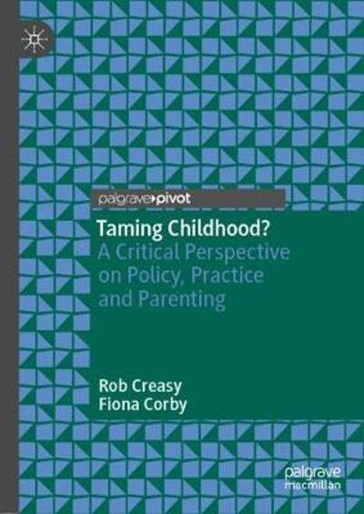 Taming Childhood? - Rob Creasy