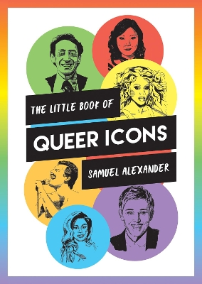 The Little Book of Queer Icons - Samuel Alexander