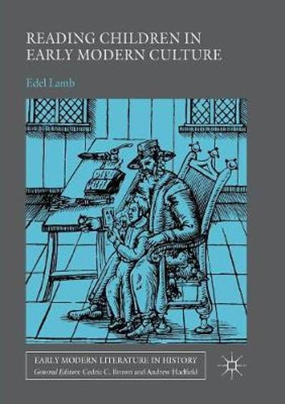 Reading Children in Early Modern Culture - Edel Lamb