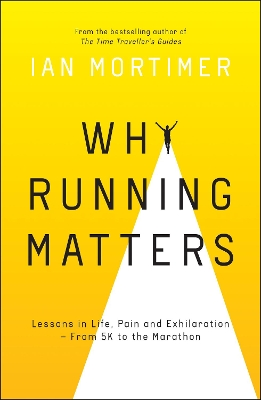 Why Running Matters - Ian Mortimer