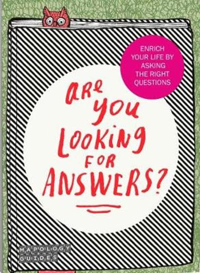 Are You Looking For Answers? - Mapology Guides