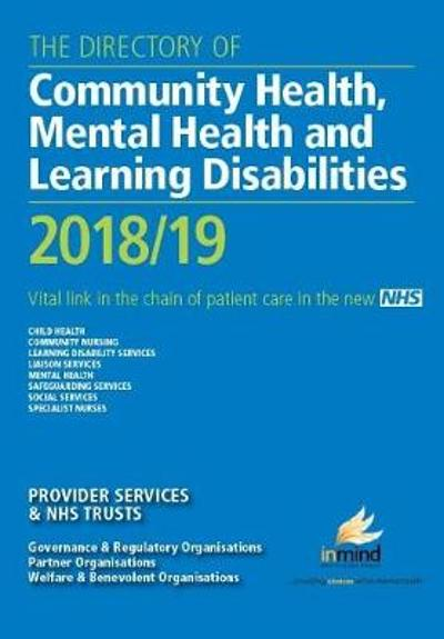 The Directory of Community Health, Mental Health and Learning Disabilities 2018/19 - Julie Ford