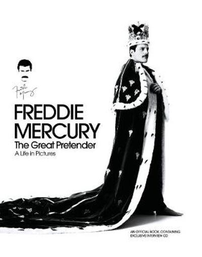 Freddie Mercury - The Great Pretender, a Life in Pictures - Sean O'Hagan