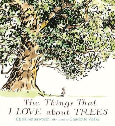 The Things That I LOVE about TREES - Chris Butterworth