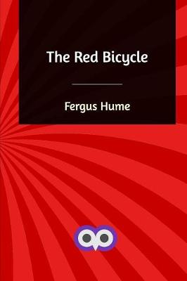 The Red Bicycle - Fergus Hume