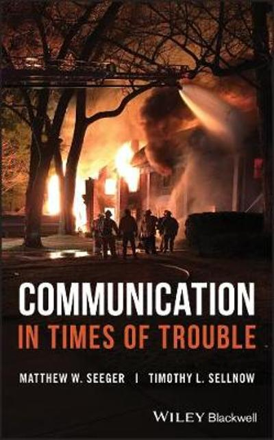 Communication in Times of Trouble - Matthew W. Seeger