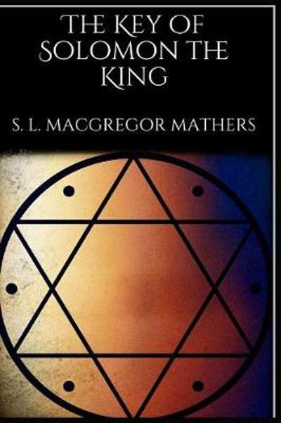 The Key of Solomon the King - S L MacGregor Mathers