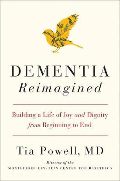 Dementia Reimagined - Tia Powell