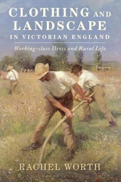 Clothing and Landscape in Victorian England - Rachel Worth