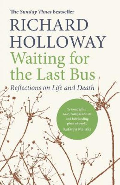 Waiting for the Last Bus - Richard Holloway