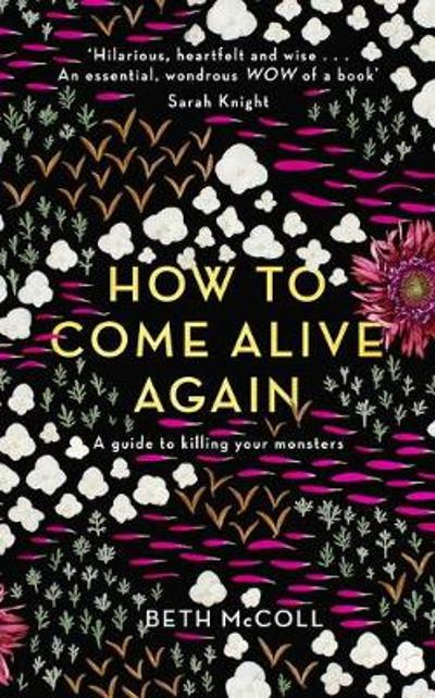 How to Come Alive Again - Beth McColl