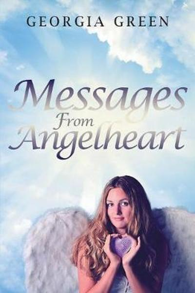 Messages from Angelheart - Georgia Green