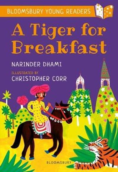 A Tiger for Breakfast: A Bloomsbury Young Reader - Narinder Dhami
