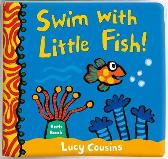 Swim with Little Fish!: Bath Book - Lucy Cousins  Lucy Cousins