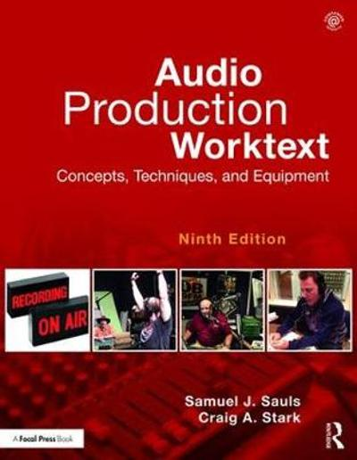 Audio Production Worktext - Samuel J. Sauls