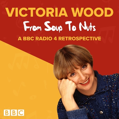 Victoria Wood: From Soup to Nuts - Victoria Wood